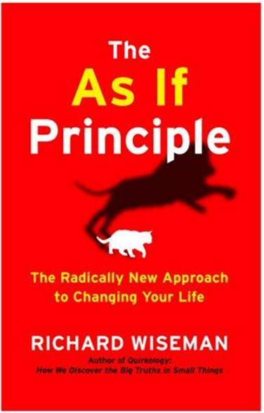 Description:   When I picked up The As If Principle: The Radially New Approach to Changing Your, the latest advice book by prominent psychology professor and popularize Richard Wiseman, I was as eager as one of Pavlo's dogs