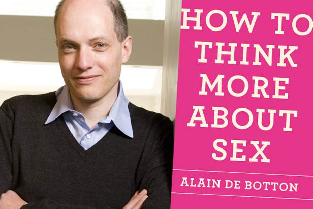 Description:   How to Think More About Sex (Picador) is a wonderfully provocative title for Alain de Botton's latest musings
