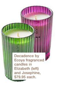 Description: Decadence by Ecoya fragranced candles in Elizabeth and Josephine, $79.95 each.