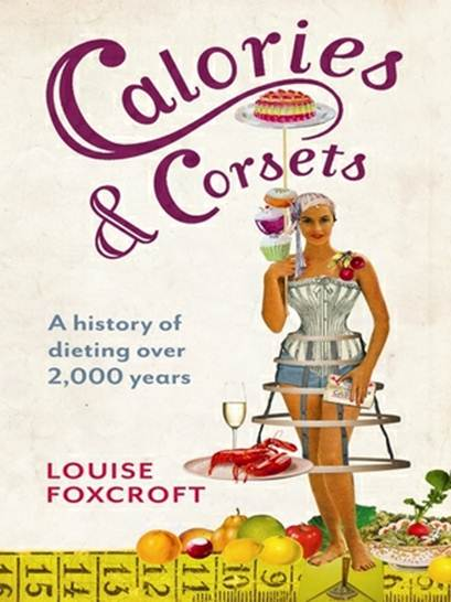 Description: Calories and corsets – A history of Dieting over 2000 years