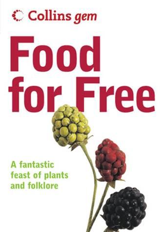 Description: Food for Free (Collins GEM). by Richard Mabey