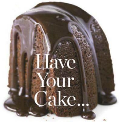 Description: Have your cake…