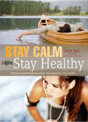 Stay Calm Stay Healthy: Defend Yourself Against Stress and Improve Your Health